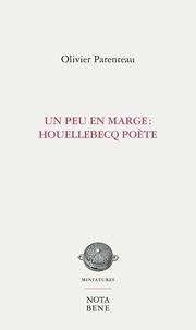 Un peu en marge : Houellebecq poète.