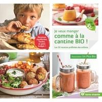 Je veux manger comme à la cantine bio! - Les 50 recettes préférées des enfants.pdf