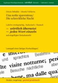 Una notte spaventosa / Die schreckliche Nacht - Lektüre zweisprachig, Italienisch / Deutsch, WÖRTLICH  ÜBERSETZT -- jedes Wort einzeln -- auf eingefügter Zwischenzeile.