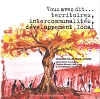 UNADEL et Claude Grivel - Vous avez dit... territoires, intercommunalités, développement local.