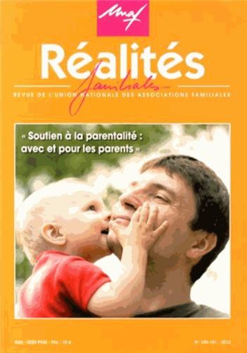 UNAF - Réalités familiales N° 100-101/2012 : Soutien à la parentalité : avec et pour les parents.