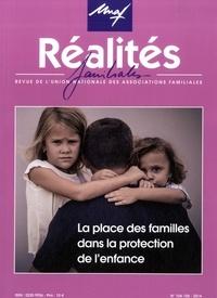 UNAF - Réalités familiales N° 104-105/2014 : La place des familles dans la protection de l'enfance.