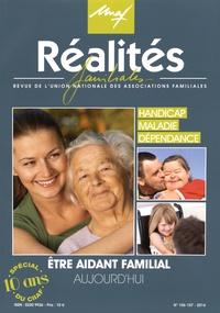 UNAF - Réalités familiales N° 106-107/2014 : Handicap-Maladie-Dépendance : être aidant familial aujourd'hui.