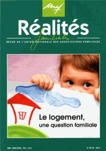 UNAF - Réalités familiales N° 98-99/2012 : Le logement, une question familiale.