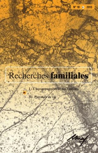 Gilles Séraphin - Recherches familiales N° 10/2013 : L'accompagnement des familles ; Parcours de vie.