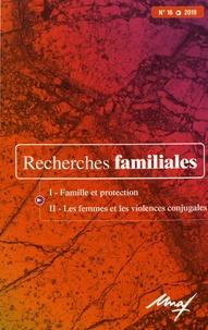 Gilles Séraphin - Recherches familiales N° 16/2019 : Famille et protection ; Les femmes et les violences conjugales.