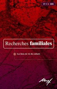 Gilles Séraphin et Claudine Pirus - Recherches familiales N° 2/2005 : Les lieux de vie des enfants.