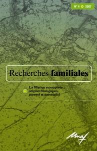 Gilles Séraphin - Recherches familiales N° 4/2007 : La filiation recomposée : origines biologiques, parenté et parentalité.