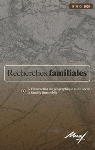 Gilles Séraphin et Marc Breviglieri - Recherches familiales N° 6/2009 : A l'interaction du géographique et du social : la famille (im)mobile.