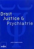 Unafam - Droit, justice & psychiatrie - Guide à l'usage des familles.