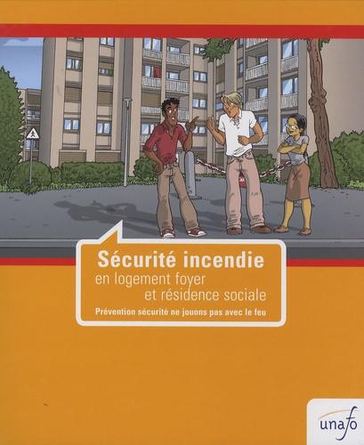 UNAFO - Sécurité incendie en logement foyer et résidence sociale. 1 Cédérom