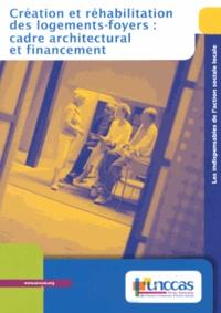 UNCCAS - Création et réhabilitation des logements-foyers : cadre architectural et financement.