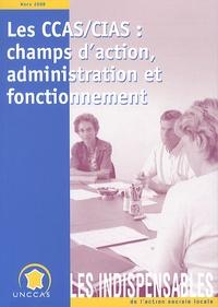 UNCCAS - Les CCAS/CIAS : champs d'action, administration et fonctionnement.