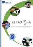 UNCEIA - Repro Guide - Les connaissances et les cosneils indispensables pour améliorer la fertilité dans les élevages.