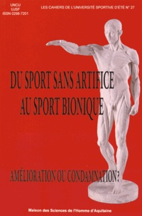 UNCU et  UJSF - Du sport sans artifice au sport bionique - Amélioration ou condamnation ?.