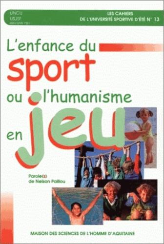 """L'enfance du sport ou l'humanisme en jeu. """"Parole(s) de Nelson Paillou"""""""
