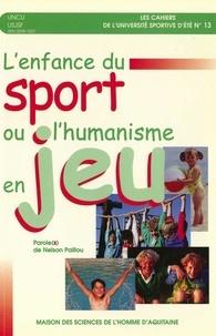 """UNCU et  USJSF - L'enfance du sport ou l'humanisme en jeu - """"Parole(s) de Nelson Paillou""""."""