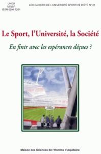 UNCU et  USJSF - Le sport, l'université, la société - En finir avec les espérances déçues ?.
