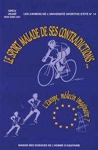 UNCU et  USJSF - Le sport malade de ses contradictions... Europe, médecin imaginaire ?.