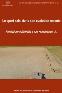 UNCU et  UJSF - Le sport saisi dans son évolution récente - Fidélité ou infidélités à ses fondements ?.