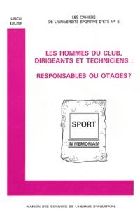 UNCU et  USJSF - Les hommes du club, dirigeants et techniciens : responsables ou otages ?.
