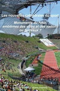 UNCU et  UJSF - Les nouvelles cathédrales du sport - Monuments du futur, emblèmes des villes et des nations ou fardeaux ?.