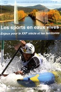 UNCU et  UJSF - Les sports en eaux vives : enjeux pour le XXIe siècle et les territoires.