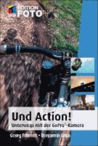 Und Action! - Unterwegs mit der GoPro®-Kamera.