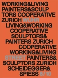 Und bildhauer Maler - Working and Living - History and Presence of Studio House Wuhrstrasse 8/10 /anglais.
