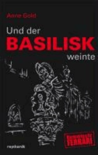 Und der Basilisk weinte - Taschenbuch.
