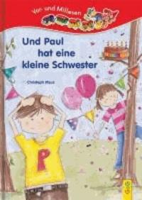 """Und Paul hat eine kleine Schwester - Lesezug 1. Klasse """"Vor- und Mitlesen""""."""