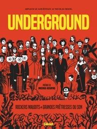 Arnaud Le Gouëfflec - Underground - Grandes Prêtresses du Son et Rockers Maudits.