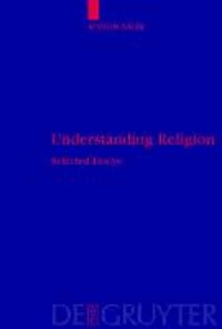 Understanding Religion - Selected Essays.