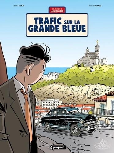 Une Aventure de Jacques Gipar T5. Trafic sur le grande bleue