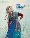 Philippe Lechermeier - Une bible - un nouveau testament.