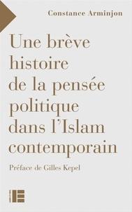Une brève histoire de la pensée politique dans l'Islam contemporain.