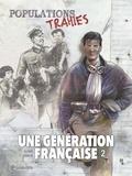 Une génération française T02 - Populations trahies !.