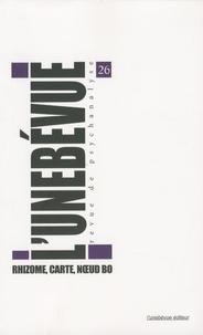 Mayette Viltard - L'unebévue N° 26, Automne 2009 : Rhizome, carte, noeud bo.