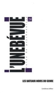 Xavier Leconte - L'unebévue N° 28, Printemps 201 : Les bateaux noirs du genre.