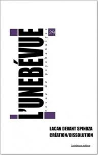 Eliane Sokol et José Attal - L'unebévue N° 29 : Lacan devant Spinoza - Création / Dissolution.