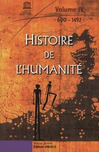 Unesco - Histoire de l'humanité - Volume 4, 600-1492.