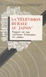 Unesco - La télévision rurale au Japon - Rapport sur une expérience d'éducation des adultes.