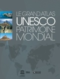 Unesco - Le Grand Atlas UNESCO patrimoine mondial.