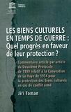 Unesco - Les biens culturels en temps de guerre : quel progrès en faveur de leur protection ?.