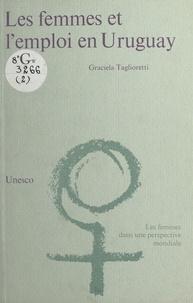 Unesco et Graciela Taglioretti - Les femmes et l'emploi en Uruguay.