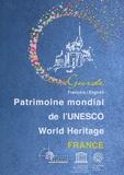 Unesco - Patrimoine mondial de l'UNESCO World Heritage France - Edition bilingue français-anglais.