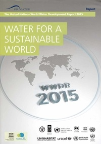 Unesco - Water for a sustainable world - The United Nations world water development report 2015 (set of 2 volumes).