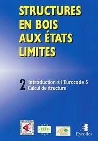 Unfcmp - Structures en bois aux états limites - Volume 2, STEP 2, calcul de structure.