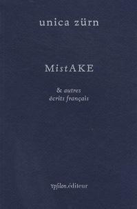 Unica Zürn - MistAKE & autres écrits français.