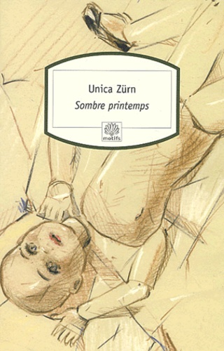 Unica Zürn - Sombre printemps.